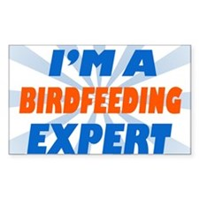 im a birdfeeding expert Rectangle Decal