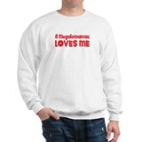A Megalomaniac Loves Me Sweatshirt