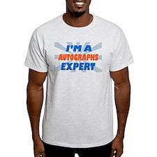 im a Autographs expert T-Shirt