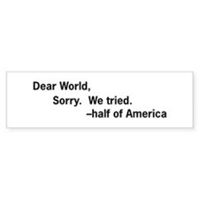 Sorry World - Bumper Bumper Sticker