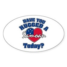 Have you hugged a Samoan today? Oval Decal