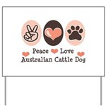 Peace Love Austalian Cattle Dog Yard Sign