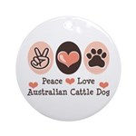 Peace Love Austalian Cattle Dog Ornament (Round)