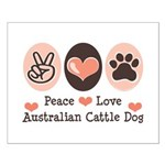 Peace Love Austalian Cattle Dog Small Poster