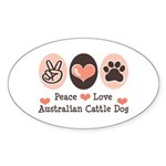 Peace Love Austalian Cattle Dog Oval Sticker