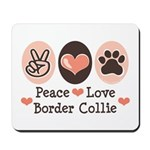 Peace Love Border Collie Mousepad