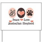 Peace Love Australian Shepherd Yard Sign