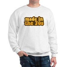 Made In The 70s Sweatshirt