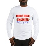 Retired Industrial Engineer Long Sleeve T-Shirt