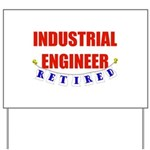 Retired Industrial Engineer Yard Sign