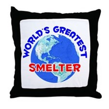 World's Greatest Smelter (E) Throw Pillow