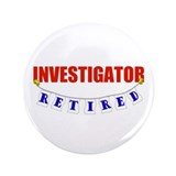 "Retired Investigator 3.5"" Button (100 pack)"