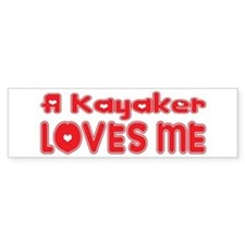 A Kayaker Loves Me Bumper Bumper Sticker
