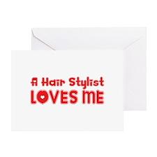 A Hair Stylist Loves Me Greeting Card