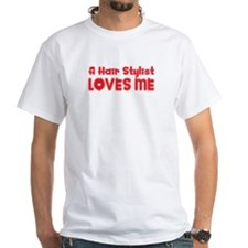 A Hair Stylist Loves Me Shirt