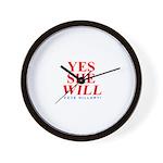 Hillary Yes She WILL Wall Clock