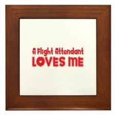 A Flight Attendant Loves Me Framed Tile
