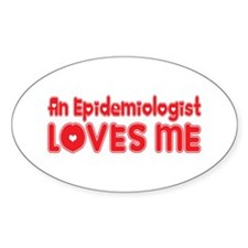An Epidemiologist Loves Me Oval Decal