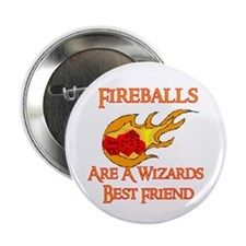 "Fireballs Are A Wizards Best Friend 2.25"" Button ("