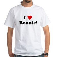 I Love Ronnie! Shirt