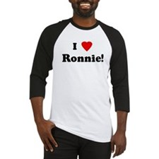 I Love Ronnie! Baseball Jersey