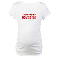 A Dermatologist Loves Me Shirt