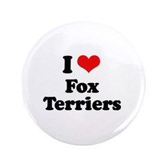 "I Love Fox Terriers 3.5"" Button"