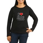 I Love Great Danes Women's Long Sleeve Dark T-Shir