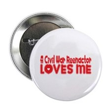 "A Civil War Reenactor Loves Me 2.25"" Button"