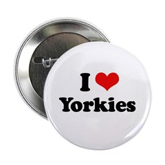 "I Love Yorkies 2.25"" Button"