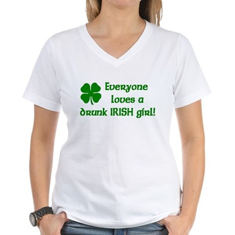 Everyone loves a drunk Irish girl Women's V-Neck T