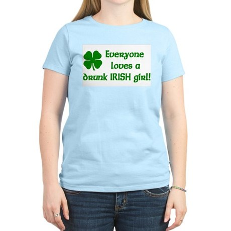 Everyone loves a drunk Irish girl Women's Light T-