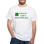 Everyone loves a drunk Irish girl White T-Shirt