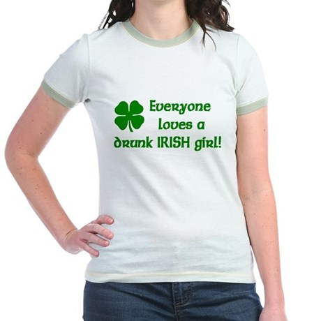 Everyone loves a drunk Irish girl Jr. Ringer T-Shi