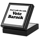 Don't talk the talk, Vote Barack Keepsake Box