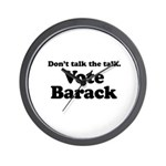 Don't talk the talk, Vote Barack Wall Clock