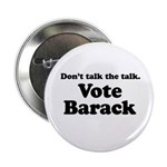 Don't talk the talk, Vote Barack 2.25