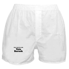 Don't talk the talk, Vote Barack Boxer Shorts