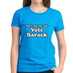 Don't talk the talk, Vote Barack Women's Dark T-Sh