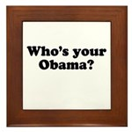 Who's your Obama? Framed Tile