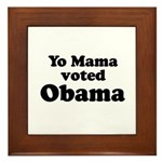 Yo mama voted Obama Framed Tile