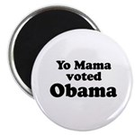 Yo mama voted Obama Magnet
