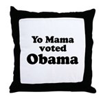 Yo mama voted Obama Throw Pillow