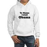 Yo mama voted Obama Hooded Sweatshirt