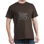 Yo mama voted Obama Dark T-Shirt