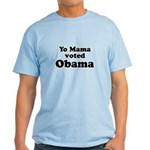 Yo mama voted Obama Light T-Shirt