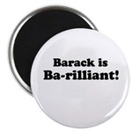 Barack is Barilliant Magnet
