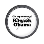 Oh my momma Barack Obama Wall Clock