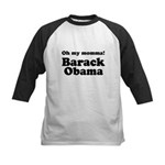 Oh my momma Barack Obama Kids Baseball Jersey