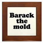 Barack the mold Framed Tile